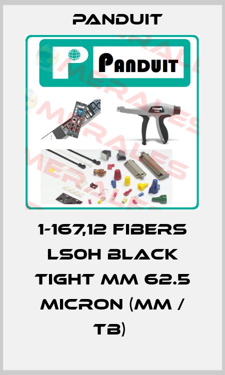 Panduit-1-167,12 FIBERS LS0H BLACK TIGHT MM 62.5 MICRON (MM / TB)  price