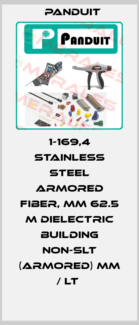 Panduit-1-169,4 STAINLESS STEEL ARMORED FIBER, MM 62.5 M DIELECTRIC BUILDING NON-SLT (ARMORED) MM / LT  price