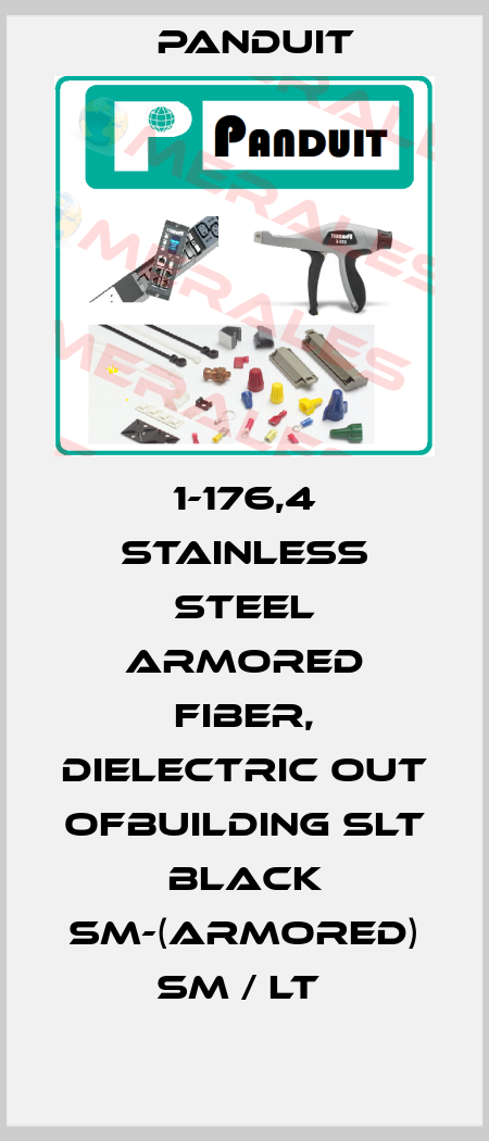 Panduit-1-176,4 STAINLESS STEEL ARMORED FIBER, DIELECTRIC OUT OFBUILDING SLT BLACK SM-(ARMORED) SM / LT  price