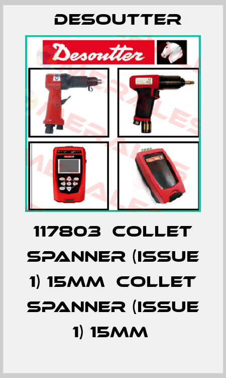 Desoutter-117803  COLLET SPANNER (ISSUE 1) 15MM  COLLET SPANNER (ISSUE 1) 15MM  price