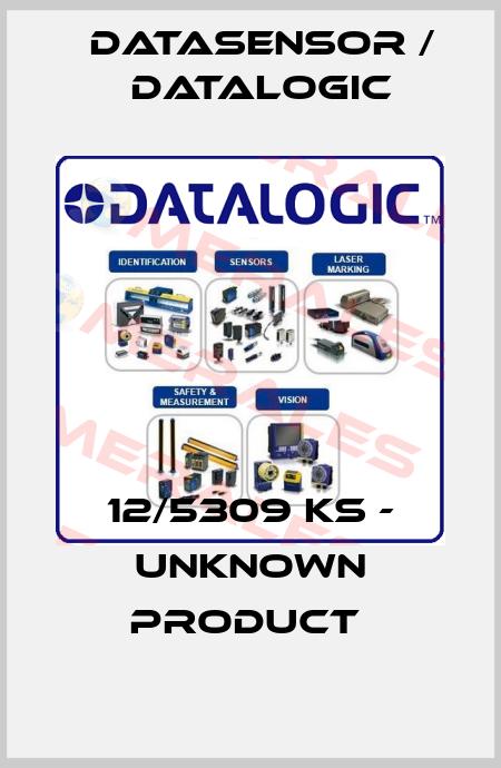 Datasensor / Datalogic-12/5309 KS - UNKNOWN PRODUCT  price